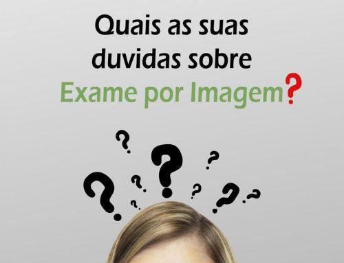 Quais as suas duvidas sobre exame por imagem?